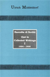 Middeldorf,Ulrich. - Raccolta di scritti that is Collected Writings,1924-1979.