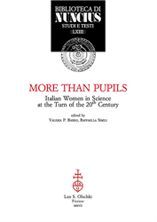 -- - More than pupils. Italian Women in Science at the Turn of the 20th Century.