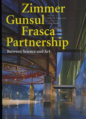 -- - Zimmer Gunsul Frasca Partnership. Between Science and Art.