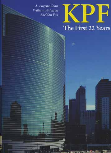 Kohn,A.Eugene. Pedersen,William. Fox,Sheldon. - KPF. The First 22 Years. Featuring William Pedersen's Selected Building Designs 1976-1998.