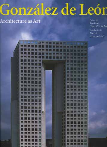 -- - Gonzalez de Leon. Architecture as Art.