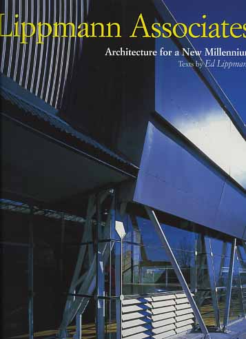 -- - Lippmann Associates. Architecture for a New Millennium.