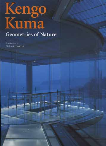 -- - Kengo Kuma. Geometries of Nature.