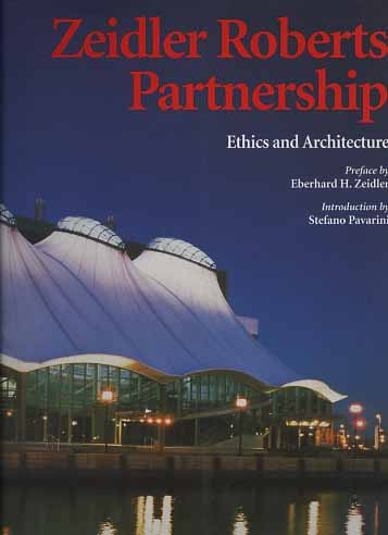 -- - Zeidler Roberts Partnership. Ethics and Architecture.