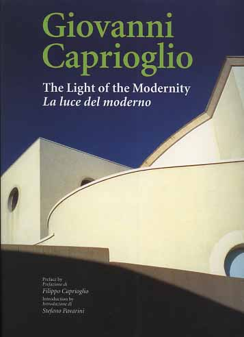 -- - Giovanni Caprioglio. The Light of the Modernity. La luce del moderno.
