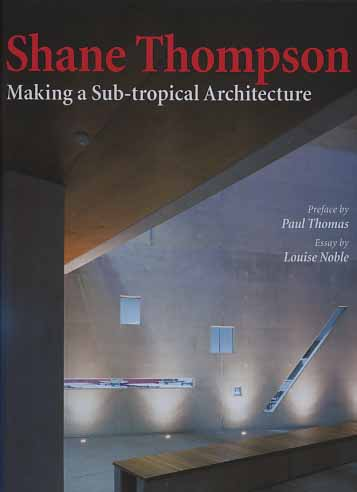 -- - Shane Thompson. Making a Sub-tropical architecture.