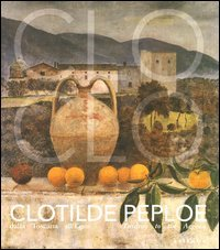 Catalogo della Mostra: - Clotilde Peploe. 1915-1997. Dalla Toscana all'Egeo. Tuscany to the Aegean.