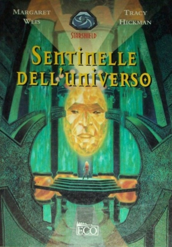 Weis,Margaret. Hickman,Tracy. - Sentinelle dell'Universo. Starshield. vol.I.