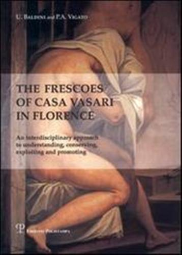 Baldini,U. Vigato,P.A. - The frescoes of Casa Vasari in Florence.