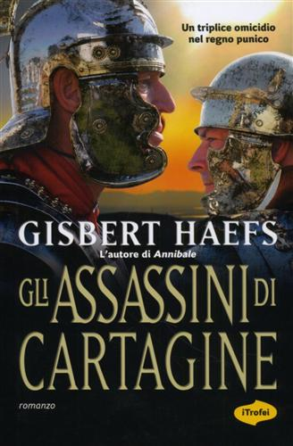 Haefs,Gisbert. - Gli assassini di Cartagine.