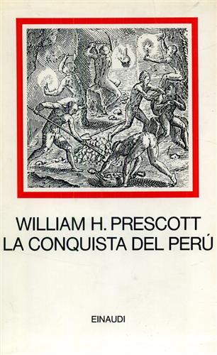 Prescott,William H. - La conquista del Perù.