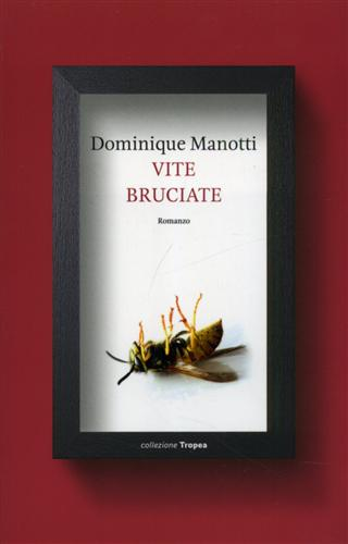 Manotti,Dominique. - Vite bruciate.