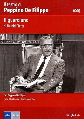 Pinter,Harold. - Il Guardiano. Il teatro di Peppino De Filippo.