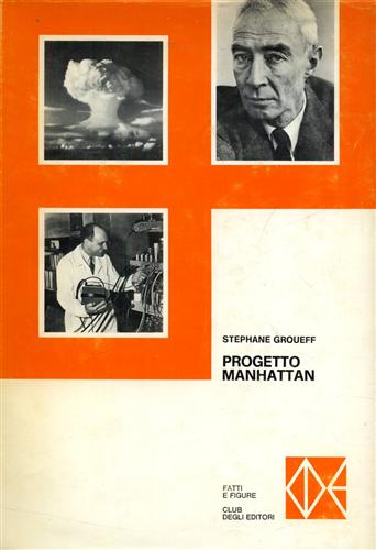 Groueff,Stephane. - Progetto Manhattan.