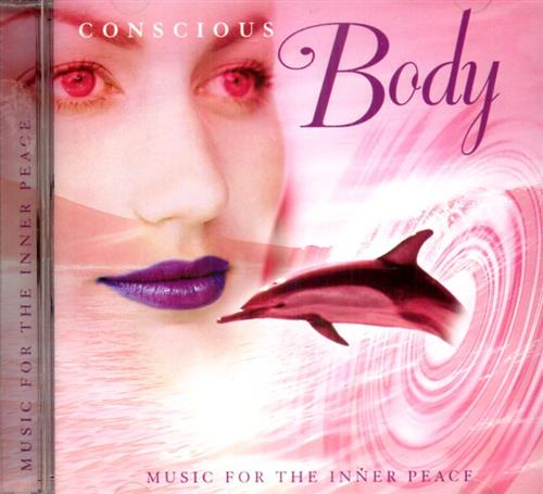 -- - Conscious Body. Music for the Inner Peace.