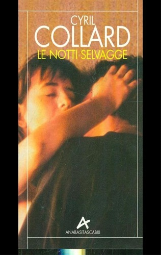Collard,Cyril. - Le notti selvagge.