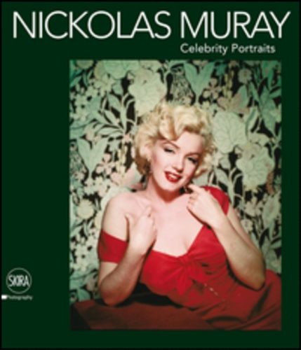 Catalogo della Mostra: - Nickolas Muray. Celebrity portraits.