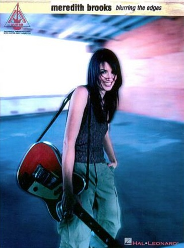 Meredith Brooks. - Meredith Brooks. Blurring the Edges.