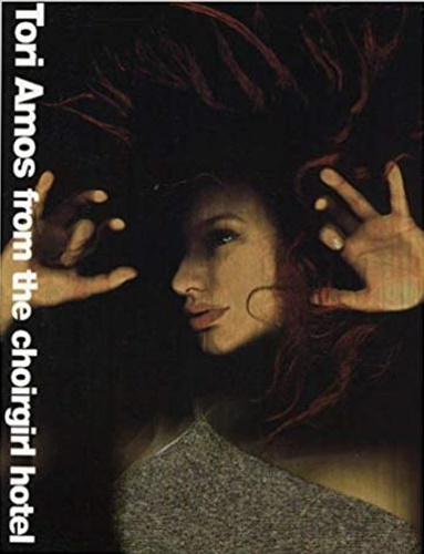 Tori Amos. - Tori Amos. From the Choirgirl Hotel.