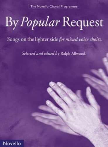 Ragni, Pietro. - By Popular Request. Songs on the lighter side for mixed voice choirs.