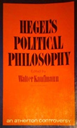 Kaufmann, Walter (edited by) - Hegel's Political Philosophy.