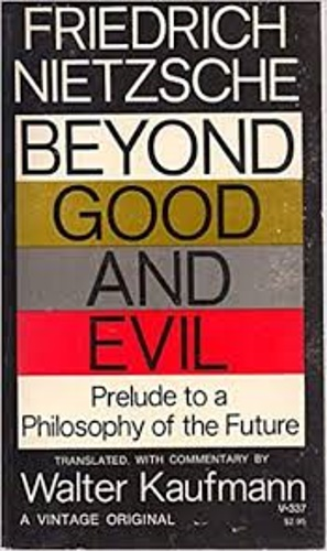 Nietzsche, Friedrich. - Beyond Good and Evil: Prelude to a Philosophy of the Future.