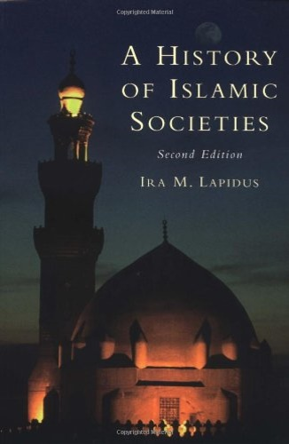 Lapidus, Ira M.. - A History of Islamic Societies.