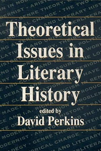 Perkins, David. - Theoretical Issues in Literary History.