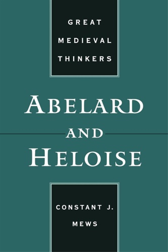 Mews, Constant J.. - Abelard and Heloise.