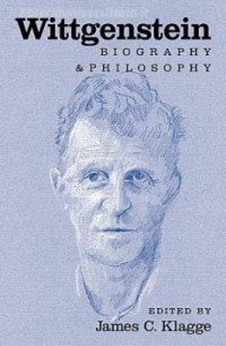 Klagge, James. - Wittgenstein: Biography and Philosophy.