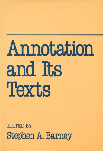 Barney, Stephen A.. - Annotation and Its Texts.
