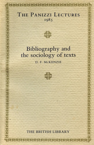 McKenzie, Donald Francis. - Bibliography and the sociology of texts.