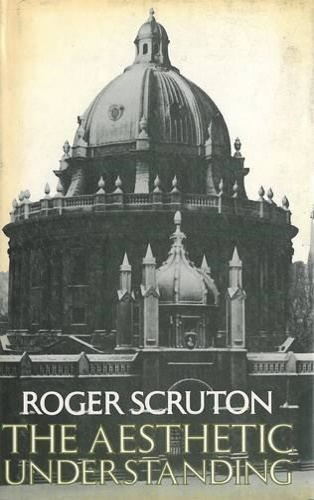 Scruton, Roger. - The Aesthetic Understanding.