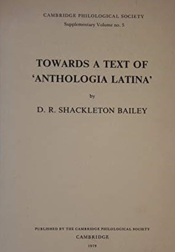 Shackleton Bailey, David Roy. - Towards a Text of Anthologia Latina.
