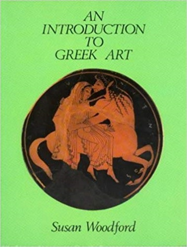 Woodford, Susan. - An Introduction to Greek Art.