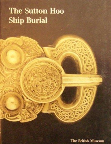 Bruce-Mitford, Rupert. - The Sutton Hoo Ship Burial: A Handbook.