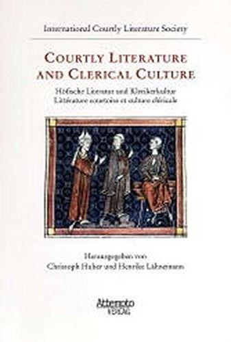 Huber, Christoph. Lähnemann, Henrike. - Courtly Literature and Clerical Culture (Höfische Literatur und Klerikerkultur/Littérature courtoise et culture cléricale).