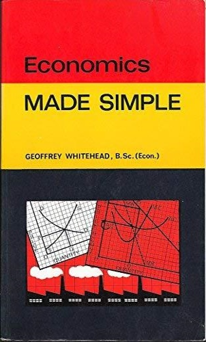 Whitehead, Geoffrey. - Economics: Made Simple.