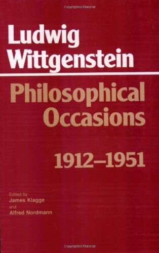 Wittgenstein, Ludwig. - Philosophical Occasions, 1912-1951.