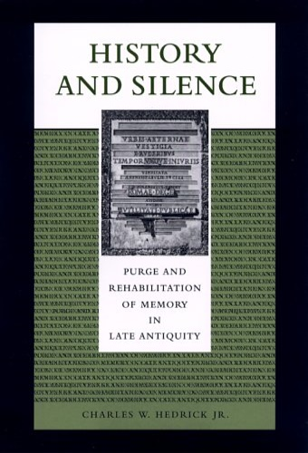 Hedrick, Charles W. Jr. - History and Silence: Purge and Rehabilitation of Memory in Late Antiquity.