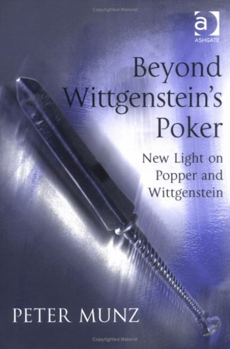 Munz, Peter. - Beyond Wittgenstein's Poker: New Light on Popper and Wittgenstein.