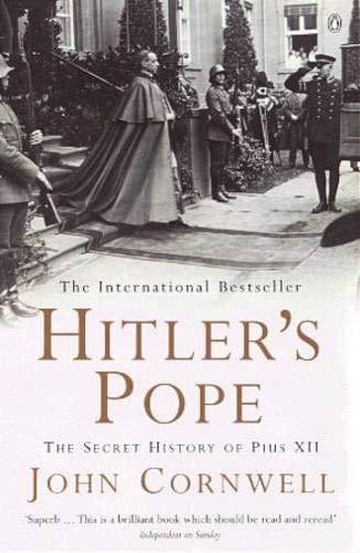 Cornwell, John. - Hitler's Pope : The Secret History of Pius XII.