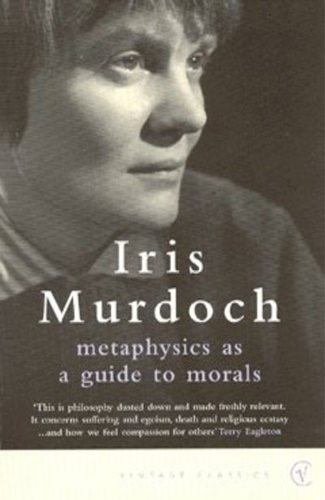 Murdoch, Iris. - Metaphysics as a Guide to Morals.
