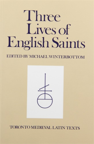 Winterbottom, Michael (ed.). - Three Lives of English Saints.