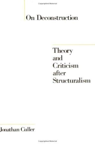 Culler, Jonathan. - On Deconstruction: Theory and Criticism after Structuralism.