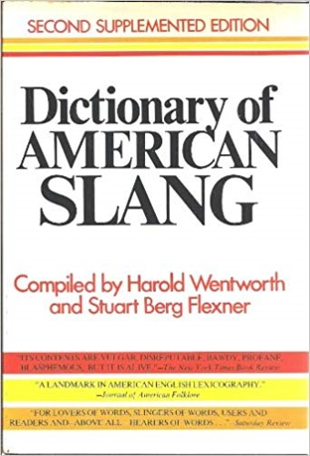 Wentworth, Harold (ed.). Flexner, Stuart Berg (ed. - Dictionary of American Slang.
