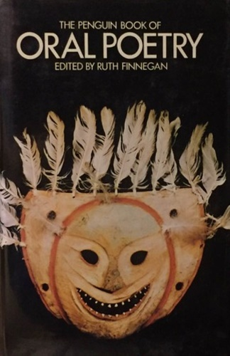 Finnegan, Ruth (ed.). - The Penguin Book of Oral Poetry.