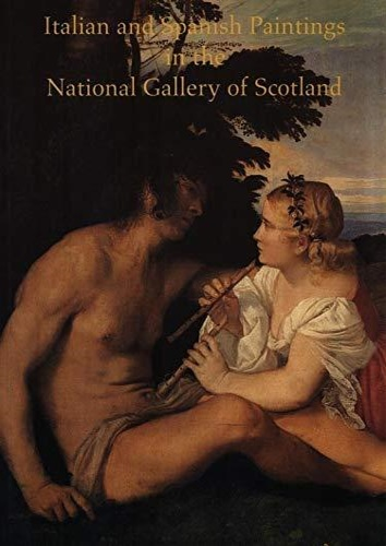 Brigstocke, Hugh (ed.). - Italian and Spanish Paintings in the National Gallery of Scotland.