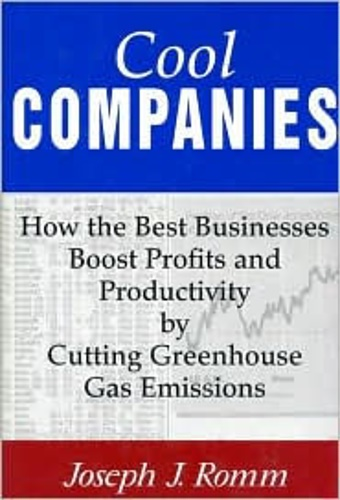 Romm, Joseph J. - Cool Companies: How the Best Businesses Boost Profits and Productivity by Cutting Greenhouse-Gas Emissions.