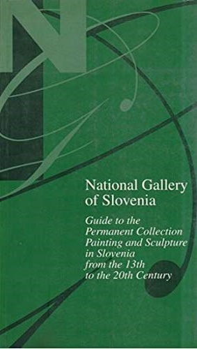 Catalogo del Museo: - National Gallery of Slovenia: Guide to the Permanent Collection: Painting and Sculpture in Slovenia from 13th to the 20th Century.